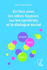 En finir avec les idées fausses sur les syndicats et le dialogue